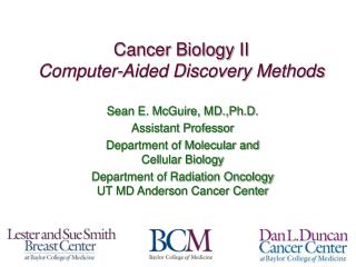 Sean E. McGuire, MD.,Ph.D. Assistant Professor Department of Molecular and Cellular Biology