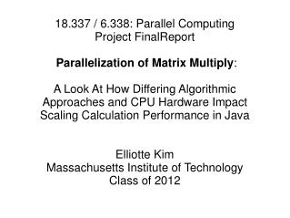 18.337 / 6.338: Parallel Computing Project FinalReport  Parallelization of Matrix Multiply :
