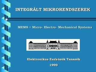 Elektronikus Eszk özök Tanszék 1999