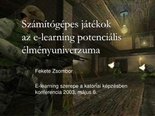 Számítógépes játékok az e-learning potenciális élményuniverzuma