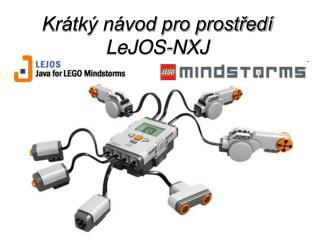 Krátký návod pro prostředí LeJOS-NXJ