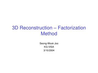 3D Reconstruction – Factorization Method