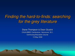 Finding the hard-to-finds: searching for the grey literature