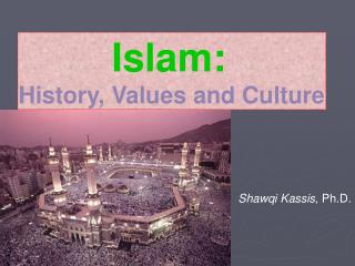 Islam: History, Values and Culture