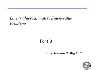 Linear algebra: matrix Eigen-value Problems