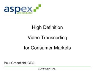 High Definition Video Transcoding  for Consumer Markets