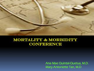 Ana Mae Quintal-Quetua, M.D. Mary Antoniette Tan, M.D .