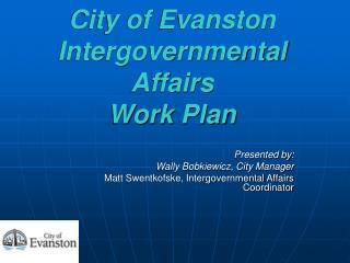 City of Evanston Intergovernmental Affairs  Work Plan