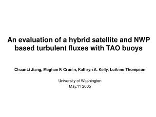 An evaluation of a hybrid satellite and NWP based turbulent fluxes with TAO buoys