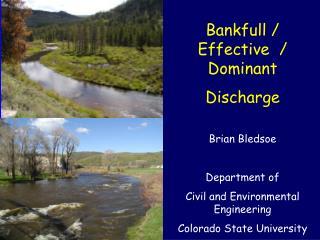 Bankfull / Effective  / Dominant Discharge Brian Bledsoe Department of