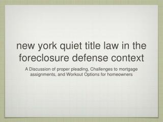 new york quiet title law in the foreclosure defense context