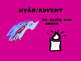 NYÅR/ADVENT
