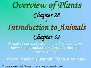 Overview of Plants Chapter 28 & Introduction to Animals Chapter 32