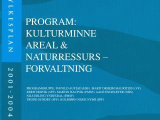 PROGRAM: KULTURMINNE AREAL & NATURRESSURS – FORVALTNING