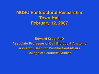MUSC Postdoctoral Researcher Town Hall February 12, 2007