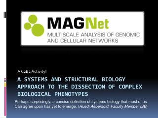 A Systems and Structural Biology approach to the dissection of complex biological phenotypes