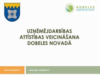 uzņēmējdarbības attīstības veicināšana Dobeles novadā
