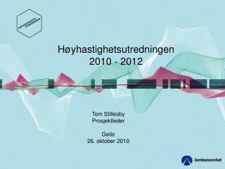 H�yhastighetsutredningen 2010 - 2012