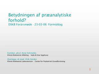 Betydningen af præanalytiske forhold? DSKB Forårsmøde    23 -03-06 Formiddag