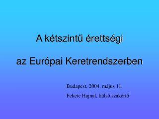 A kétszintű érettségi  az Európai Keretrendszerben