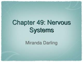 Chapter 49: Nervous Systems