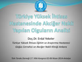 Türkiye Yüksek İhtisas Hastanesinde Akciğer Nakli Yapılan Olguların Analizi