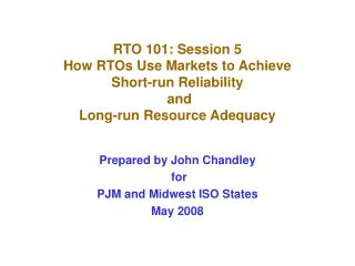 Prepared by John Chandley  for PJM and Midwest ISO States May 2008