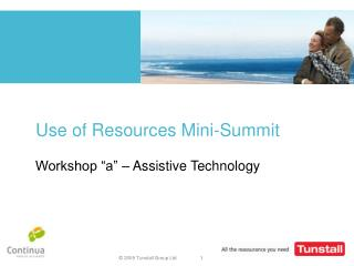 Use of Resources Mini-Summit