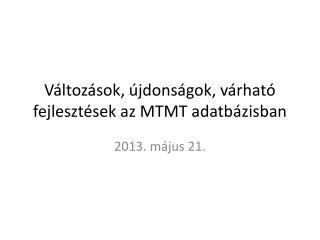Változások, újdonságok, várható fejlesztések az MTMT adatbázisban