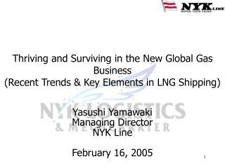 Yasushi Yamawaki Managing Director NYK Line February 16, 2005