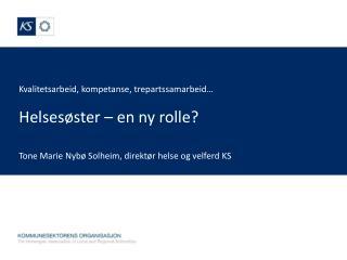 Kvalitetsarbeid, kompetanse, trepartssamarbeid… Helsesøster – en ny rolle?