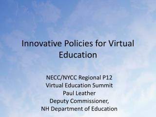 Innovative Policies for Virtual Education