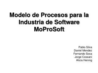 Modelo de Procesos para la Industria de Software MoProSoft