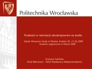 Krystyna Galińska Dział Rekrutacji – Dział Współpracy Międzynarodowej