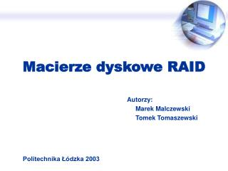Macierze dyskowe RAID
