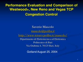 Performance Evaluation and Comparison of Westwood, New Reno and Vegas TCP Congestion Control