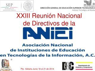 XXIII Reuni ón Nacional de Directivos de la ANIEI 2014