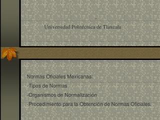 . Universidad Politécnica de Tlaxcala