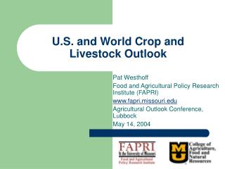 U.S. and World Crop and Livestock Outlook