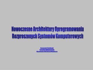 Nowoczesne Architektury Oprogramowania Rozproszonych Systemów Komputerowych
