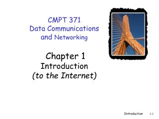 CMPT 371 Data Communications  and  Networking  Chapter 1 Introduction (to the Internet)