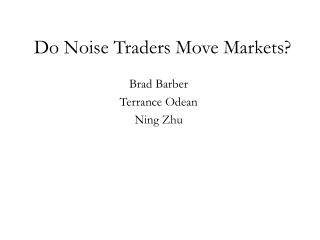 Do Noise Traders Move Markets?