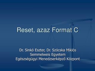 Reset, azaz Format C