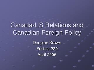 Canada-US Relations and Canadian Foreign Policy
