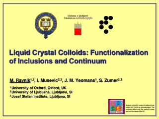 Liquid  C rystal  C olloids:  F unctionalization of  I nclusions and  C ontinuum