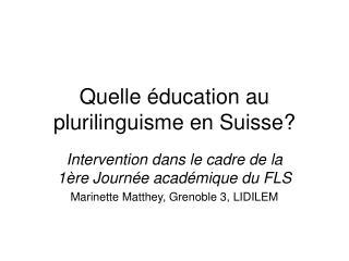 Quelle  ducation au plurilinguisme en Suisse