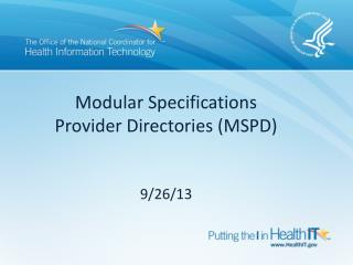 Modular Specifications Provider Directories (MSPD) 9 /26/13