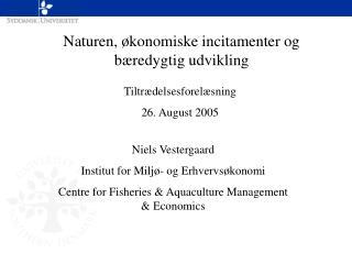 Naturen, økonomiske incitamenter og bæredygtig udvikling