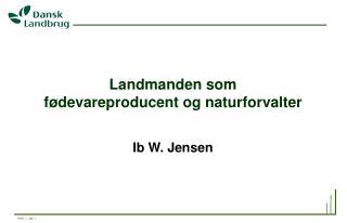 Landmanden som fødevareproducent og naturforvalter