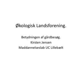 Økologisk Landsforening.